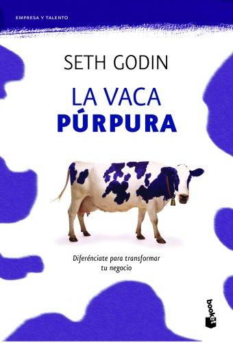 La vaca púrpura: Diferénciate para transformar tu negocio (Prácticos) por Seth Godin