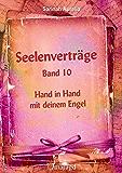 Seelenverträge Band 10: Hand in Hand mit deinem Engel
