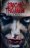 Wutrauschen - Simone Trojahn