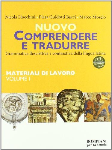 Nuovo Comprendere e tradurre. Materiali di lavoro. Vol. 1-2. Per i Licei e gli Ist. magistrali