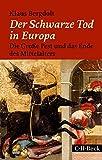Der Schwarze Tod in Europa: Die Große Pest und das Ende des Mittelalters - Klaus Bergdolt