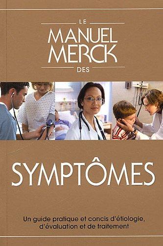 Le Manuel Merck des symptmes : Guide pratique et concis : tiologie, valuation et traitement