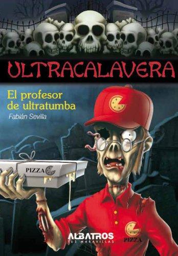 El profesor de ultratumba (Ultracalavera) por Fabián Sevilla