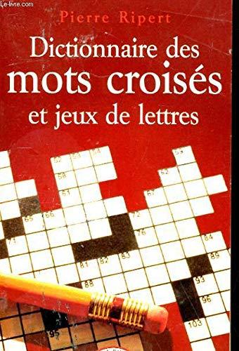 Dictionnnaire des Mots Croisés et Jeux de Lettres