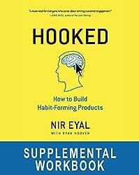 Hooked Workbook: Supplemental Workbook for Nir Eyal's