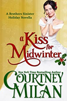 A Kiss for Midwinter (The Brothers Sinister) (English Edition) von [Milan, Courtney]