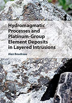 Hydromagmatic Processes And Platinum-group Element Deposits In Layered Intrusions por Alan Boudreau epub