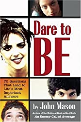 Dare To Be: 70 Questions That Lead To Lifes Important Answers by John L Mason (2006-04-01)