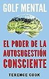 Golf Mental: El Poder de la Autosugestión Consciente