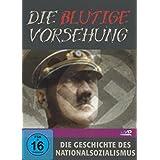 Die blutige Vorsehung - die Geschichte des Nationalsozialismus