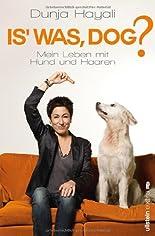Is was, Dog?: Mein Leben mit Hund und Haaren hier kaufen