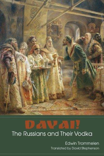 Davai! The Russians and Their Vodka