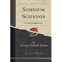 Somnium Scipionis: Für den Schulgebrauch (Classic Reprint)