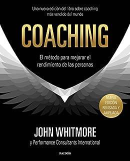 Coaching: El método para mejorar el rendimiento de las personas ...
