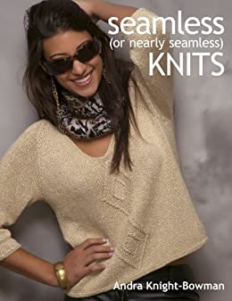 Seamless (or Nearly Seamless) Knits by [Knight-Bowman, Andra]