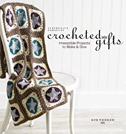 Interweave Presents Crocheted Gifts: Irresistilbe Projects to Make and Give par [Werker, Kim]