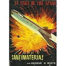 LA SAGA DE LOS AZNAR. 46: ANTIMATERIA.