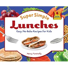 Super Simple Lunches: Easy No-Bake Recipes for Kids (Super Sandcastle: Super Simple Cooking (Library))