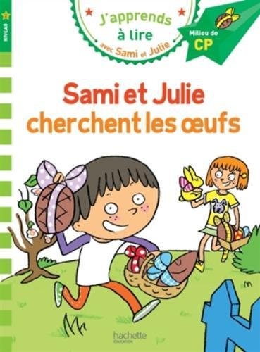 Sami et Julie CP Niveau 2 Sami et Julie cherchent les oeufs par Emmanuelle Massonaud