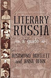 Literary Russia: A Guide by Rosamund Bartlett (2007-12-13)