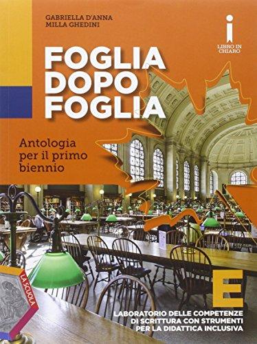 Foglia dopo foglia. Vol. E. Per le Scuole superiori. Con e-book. Con espansione online