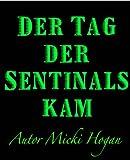 Image de Der Tag der Sentinals kam  (The day the Sentinals Came) Translated German