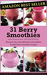 31 Berry Smoothies: Discover the most delicious antioxidant loaded berry smoothie recipes. (Healthy Smoothies) (English Edition)