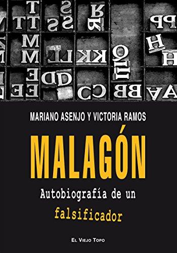 Malagón. Autobiografía de un falsificador. por Mariano Asenjo