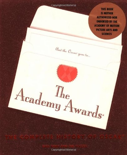 The Academy Awards: The Complete History of (Awards Academy Für)