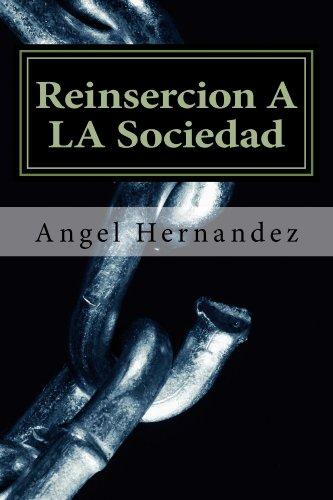 Reinsercion A LA Sociedad por Angel Hernandez