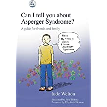 Can I Tell You About Asperger Syndrome?: A Guide for Friends and Family