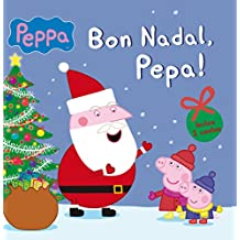 Bon Nadal, Pepa! (La Porqueta Pepa. Primeres lectures) (Catalan Edition)
