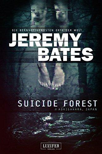 Suicide Forest: Horrorthriller (Die beängstigendsten Orte der Welt)