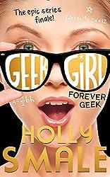 Forever Geek (Geek Girl, Book 6)