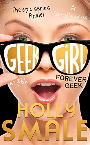 Forever Geek (Geek Girl) por Holly Smale