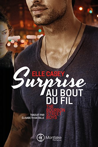Surprise au bout du fil (The Bourbon Street Boys t. 1) par [Casey, Elle]