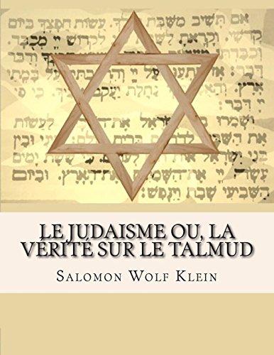 Le Judaisme ou, la vérité sur le Talmud por Salomon Wolf Klein