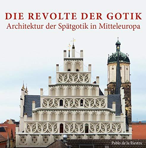 Die Revolte der Gotik – Architektur der Spätgotik in Mitteleuropa