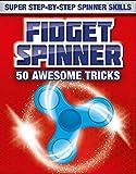 Fidget Spinner Book:  50 Awesome Tricks: Super Step-by-Step Spinner Skills