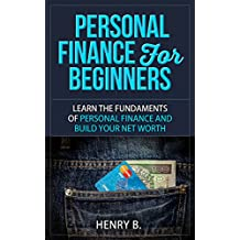 Personal Finance For Beginners: Learn the Fundaments of Personal Finance and Build Your Networth (English Edition)