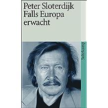 Falls Europa erwacht: Gedanken zum Programm einer Weltmacht am Ende des Zeitalters ihrer politischen Absence (suhrkamp taschenbuch)