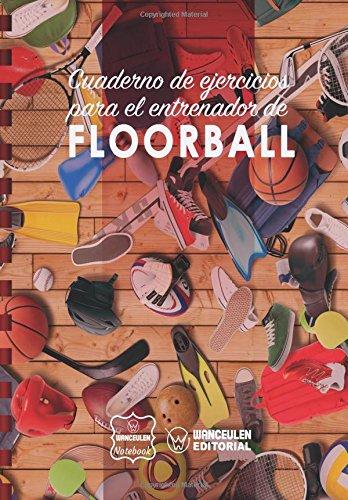 Cuaderno de Ejercicios para el Entrenador de Floorball por Wanceulen Notebook