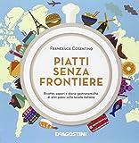 Piatti senza frontiere. Ricette, sapori e storie gastronomiche di altri paesi sulla tavola italiana.