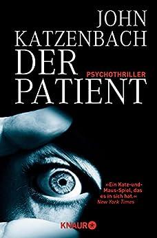 Der Patient: Psychothriller (Dr. Frederick Starks 1) von [Katzenbach, John]