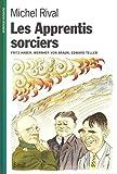 Image de Les Apprentis sorciers. Fritz Haber, Wernher von Braun, Edward Teller
