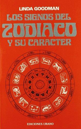 Los signos del zodíaco y su carácter (Astrología) por Linda Goodman
