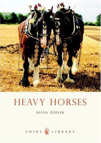 Heavy Horses (Shire Library) by Zeuner, Diana ( 2008 )