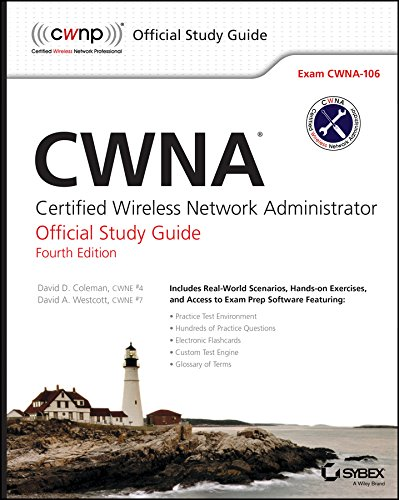 Cwna: Certified Wireless Network Administrator Official Study Guide: Exam CWNA-106 por David D. Coleman