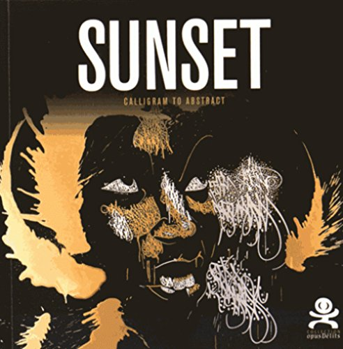 Sunset : Calligram to abstract