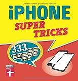 iPhone Supertricks: 333 Features, Gesten und versteckte Funktionen, die Zeit sparen - Stephan Wiesend